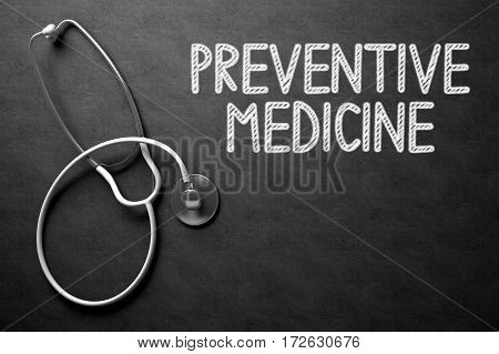 Medical Concept: Black Chalkboard with Preventive Medicine. Medical Concept: Preventive Medicine on Black Chalkboard. 3D Rendering.