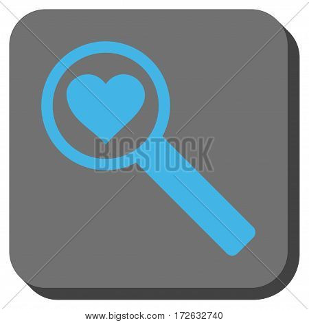 Find Love interface toolbar button. Vector pictograph style is a flat symbol inside a rounded square button light blue and gray colors.