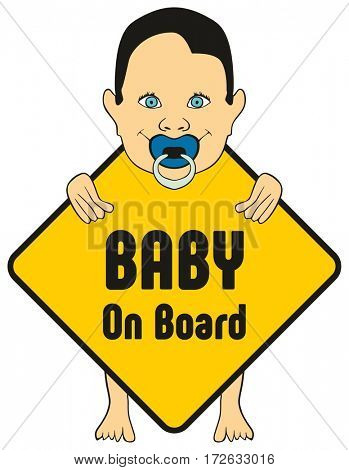 Baby on board sticker for cars to warn other drivers that kids are inside vehicle which apply extra safety feature new design of standing cute boy smiling and holding the sign with his pacifier
