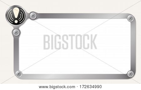 Metal frame for your text with exclamation mark