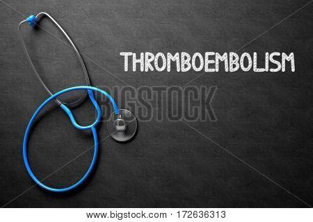Medical Concept: Thromboembolism - Medical Concept on Black Chalkboard. Black Chalkboard with Thromboembolism - Medical Concept. 3D Rendering.