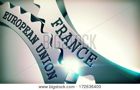 France European Union on Metallic Cogwheels, Business Illustration with Glowing Light Effect. France European Union - Illustration with Lens Effect. 3D.