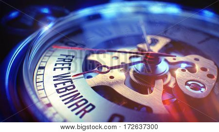 Vintage Pocket Watch Face with Free Webinar Text on it. Business Concept with Lens Flare Effect. Free Webinar. on Pocket Watch Face with Close View of Watch Mechanism. Time Concept. Film Effect. 3D.