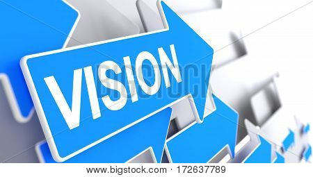 Vision, Label on the Blue Pointer. Vision - Blue Arrow with a Inscription Indicates the Direction of Movement. 3D.