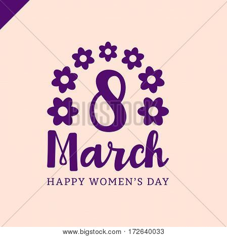 March 8 Happy Womans Day Lettering Greeting Card With Flower. Vector Illustration