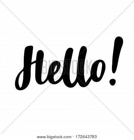 Hello: vector isolated illustration. Brush calligraphy, hand lettering. Inspirational typography poster