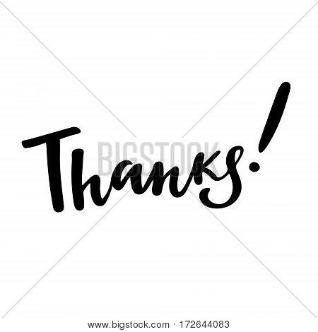 Thanks: vector isolated illustration. Brush calligraphy, hand lettering. Inspirational typography poster