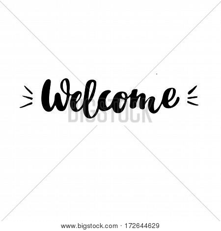 Welcome: vector isolated illustration. Brush calligraphy, hand lettering. Inspirational typography poster