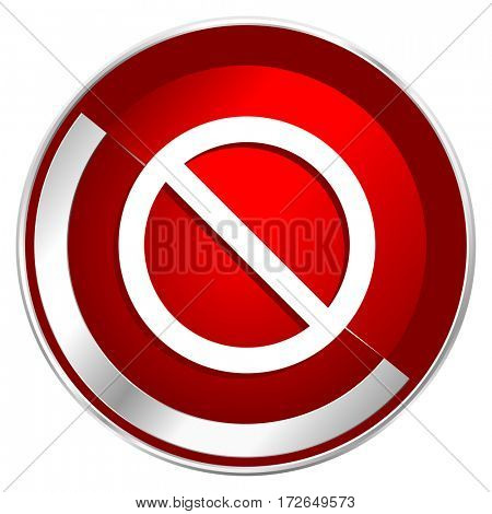 Access denied red web icon. Metal shine silver chrome border round button isolated on white background. Circle modern design abstract sign for smartphone applications.