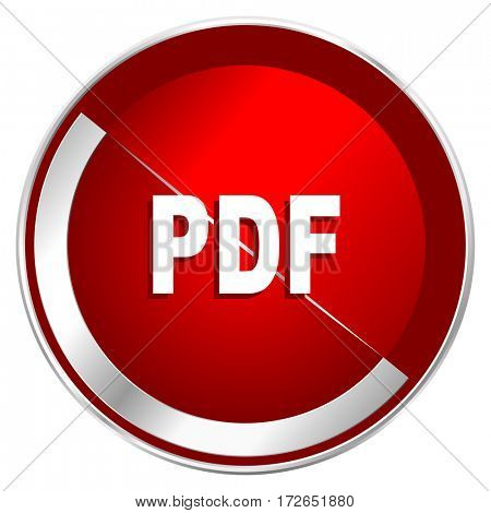 Pdf red web icon. Metal shine silver chrome border round button isolated on white background. Circle modern design abstract sign for smartphone applications.