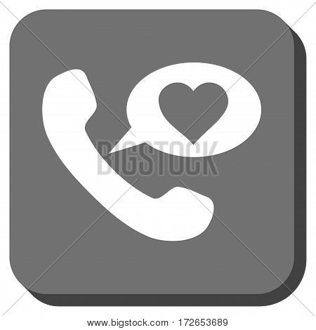Love Phone Message rounded icon. Vector pictogram style is a flat symbol centered in a rounded square button white and gray colors.