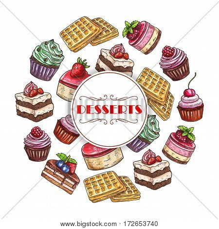 Pastry desserts and bakery or patisserie cakes vector poster of cupcake or cheesecake, chocolate brownie pie and biscuit cookie or pudding, ice cream and donut or muffin, waffle tart or wafer torte