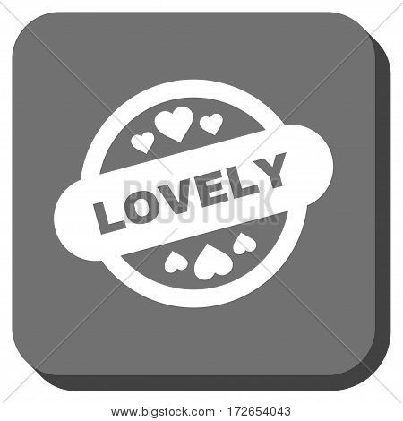 Lovely Stamp Seal interface toolbar button. Vector pictogram style is a flat symbol in a rounded square button white and gray colors.