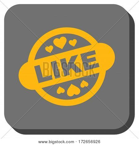 Like Stamp Seal toolbar icon. Vector pictogram style is a flat symbol centered in a rounded square button yellow and gray colors.