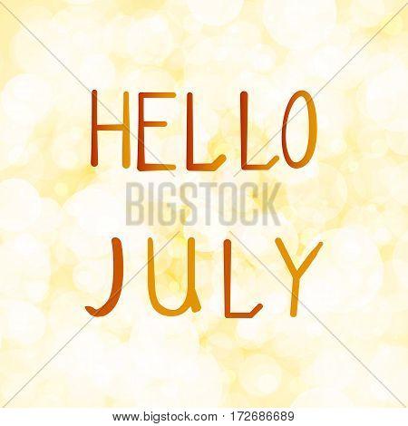 Vector illustration inscription hello in july on an orange background bokeh.