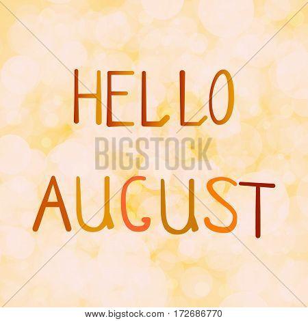 Vector illustration inscription hello August on an orange background bokeh.