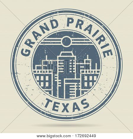 Grunge rubber stamp or label with text Grand Prairie Texas written inside vector illustration
