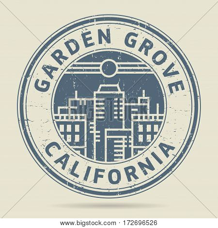 Grunge rubber stamp or label with text Garden Grove California written inside vector illustration