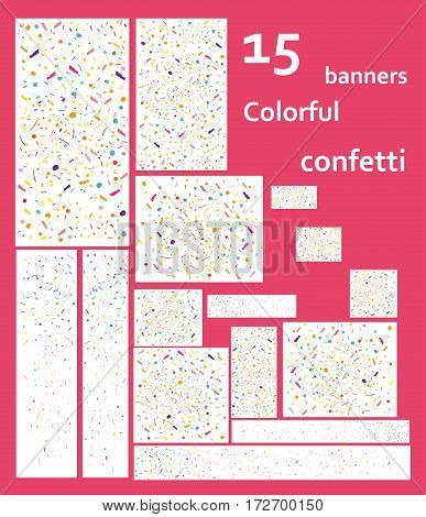 15 web banners with Colorful confetti. The popular sizes. Horizontal and vertical rectangular and square. Festive background