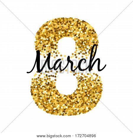 8 march golden glitter sequins women's day background greeting card. International lady's holiday design template.