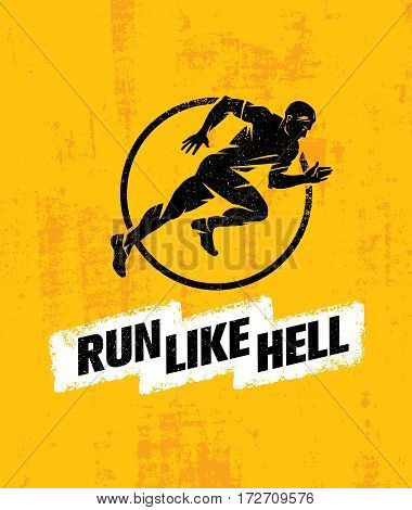 Run Like Hell Creative Sport Motivation Concept. Dynamic Running Man Vector Illustration On Grunge Distressed Background