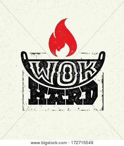 Wok Hard Street Food Festival Vector Illustration. Handmade Lettering Design Concept On Rough Background