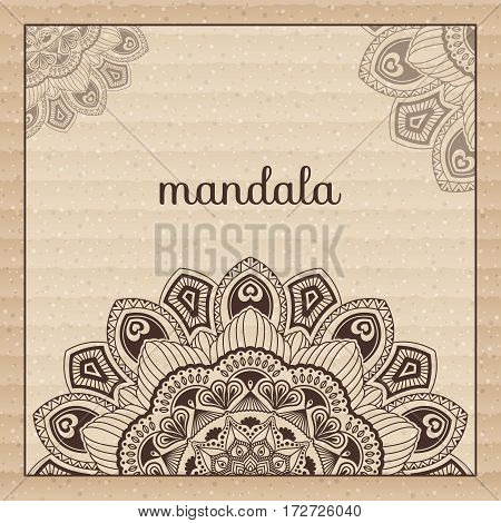 Mandala. Corrugated fibreboard. Beautiful ornament can be used as a greeting card. Hand drawn background