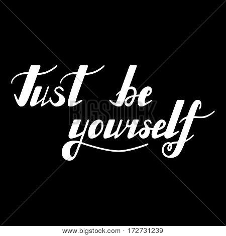 Inspirational quote made in vector. Handwritten modern calligraphy phrase Be yourself. Lettering in boho style for print and posters. Motivation quotes collection. Typography poster, greeting card and t-shirt design.