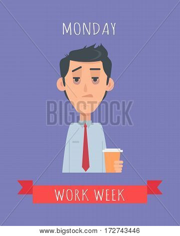 Work week emotive concept. Sleepy and tired brunet man in shirt and tie with coffee flat vector illustration. Monday awful mood. Office worker weekly efficiency calendar. Monday morning syndrome