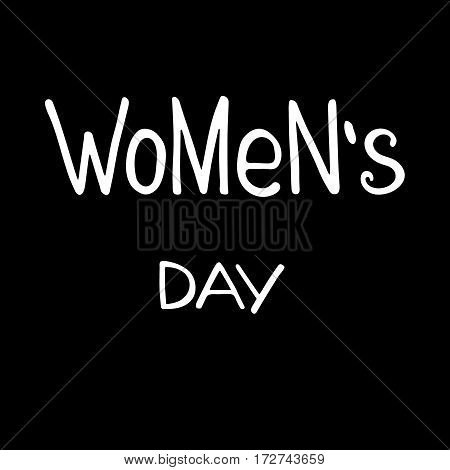 Handwritten text Women`s day. Feminism quote. Feminist saying. Brush lettering. Vector design.