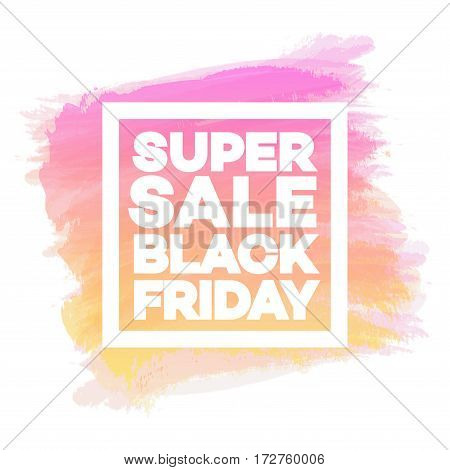 Super sale black friday banner for stocks such as black friday sale, promotion, special offer, advertisement, hot price and discount poster watercolor brush strokes shapes with frame -stock vector