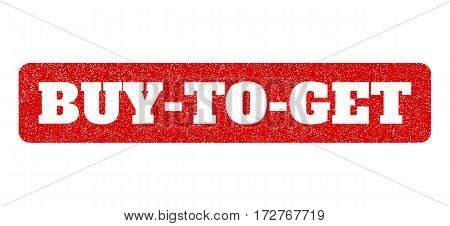 Red rubber seal stamp with Buy-To-Get text hole. Vector message inside rounded rectangular banner. Grunge design and unclean texture for watermark labels. Scratched emblem.