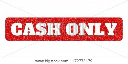 Red rubber seal stamp with Cash Only text hole. Vector tag inside rounded rectangular shape. Grunge design and scratched texture for watermark labels. Scratched sticker.