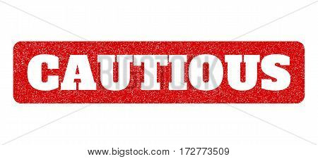 Red rubber seal stamp with Cautious text hole. Vector caption inside rounded rectangular banner. Grunge design and unclean texture for watermark labels. Scratched emblem.