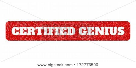 Red rubber seal stamp with Certified Genius text hole. Vector caption inside rounded rectangular banner. Grunge design and dirty texture for watermark labels. Scratched emblem.