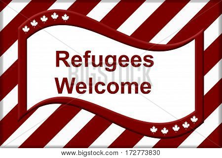 Canada is welcoming refugees A red and white flag with maple leaf with text Refugees Welcome 3D Illustration