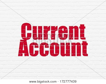 Money concept: Painted red text Current Account on White Brick wall background