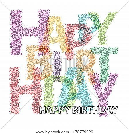 Vector happy birthday. Colorful broken text scrawled isolated