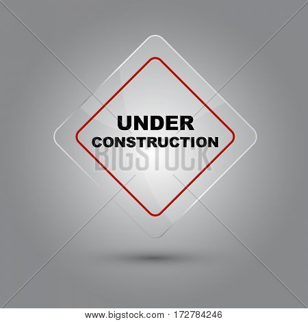 Under construction sign glossy vector illustration with shadow