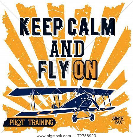 Vector color illustrations badge for a pilot school with the image of classic aircraft, the rising sun the phrase with the words keep calm and fly on in retro style