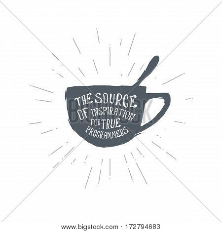 Hand drawn vintage coffee cup. Tea. Sketch style. Vector illustration. T-shirt print. Poster. Logo. Hipster Lettering