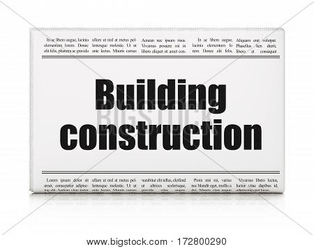Construction concept: newspaper headline Building Construction on White background, 3D rendering