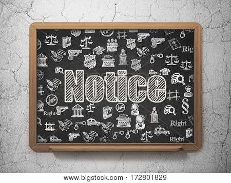 Law concept: Chalk White text Notice on School board background with  Hand Drawn Law Icons, 3D Rendering