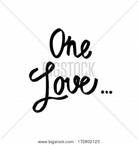 One love. Valentine day card. Handmade lettering for your designs dress, poster, card, t-shirt