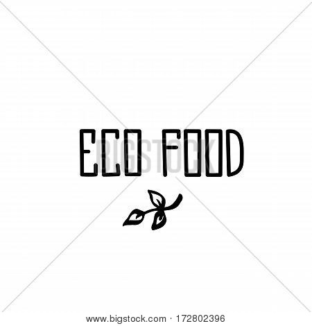Eco Food - hand drawn brush text badge, sticker, banner, poster with doodle background. Handdrawn lettering for your designs vegetarian restaurant, cafe, bakery menu.