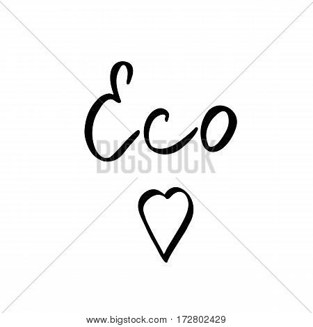 Eco world with heart - hand drawn brush text. Handmade lettering element for your designs clothing, poster, card, t-shirt.