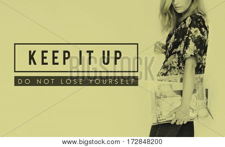 Keep It Up Motivation Support Slogan