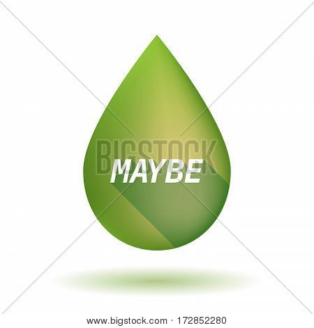 Isolated Olive Oil Drop With    The Text Maybe