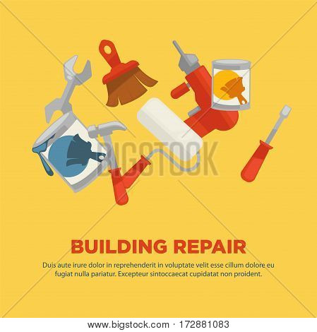 Building repair flat collection of equipments on yellow background. Vector illustration of colored paint cans and brushes, red screwdriver and hammer. Necessary tools for renovation poster web page