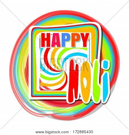 Cute greeting card holi festival celebration. Beautiful colorful background. Illustration of holi background with greeting inscription - Happy Holi. Vector illustration.
